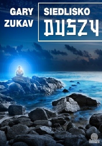"""""""Siedlisko Duszy"""" - Gary Zukav"""